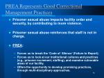 prea represents good correctional management practices