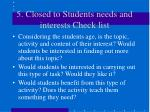5 closed to students needs and interests check list