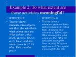 example 2 to what extent are those activities meaningful