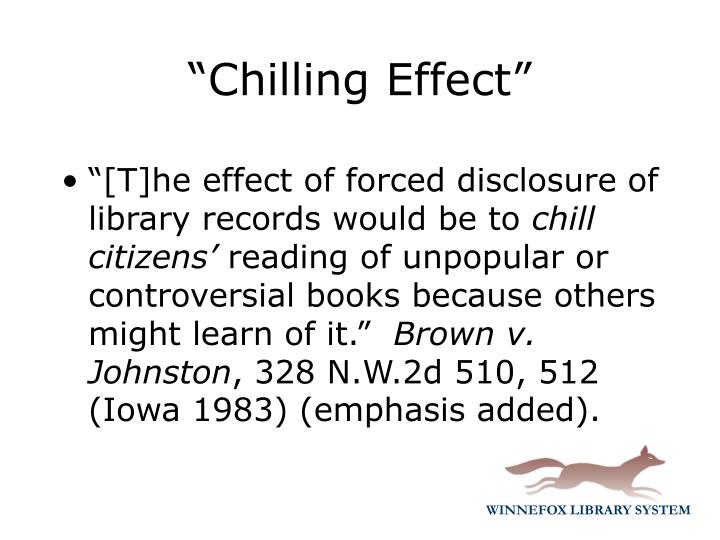 """""""[T]he effect of forced disclosure of library records would be to"""