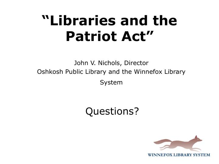 """""""Libraries and the Patriot Act"""""""