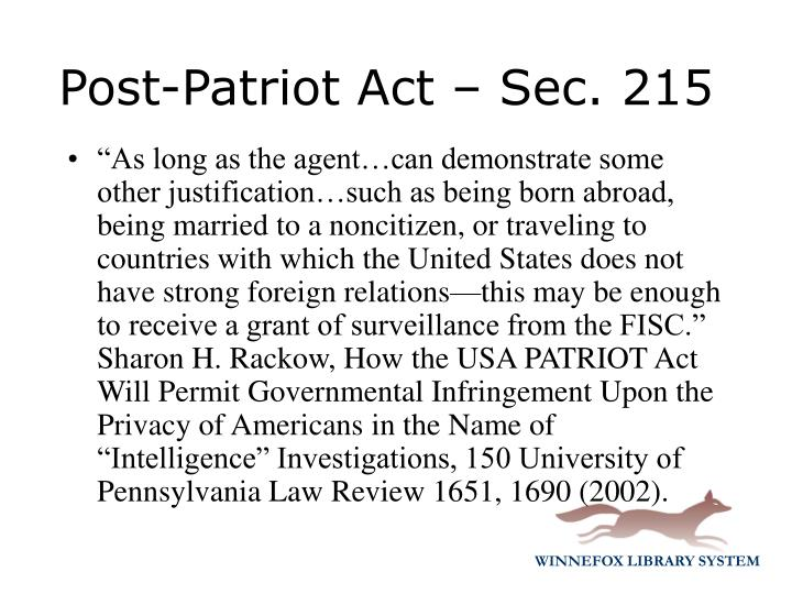 """""""As long as the agent…can demonstrate some other justification…such as being born abroad, being married to a noncitizen, or traveling to countries with which the United States does not have strong foreign relations—this may be enough to receive a grant of surveillance from the FISC."""" Sharon H. Rackow, How the USA PATRIOT Act Will Permit Governmental Infringement Upon the Privacy of Americans in the Name of """"Intelligence"""" Investigations, 150 University of Pennsylvania Law Review 1651, 1690 (2002)."""