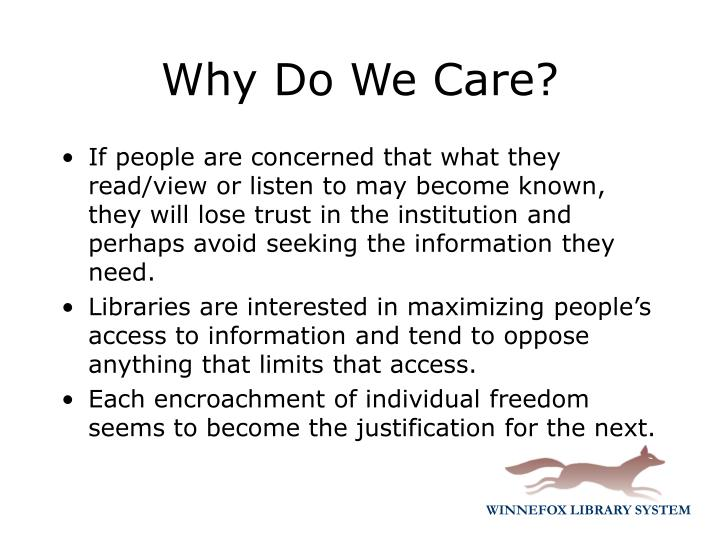 If people are concerned that what they read/view or listen to may become known, they will lose trust in the institution and perhaps avoid seeking the information they need.