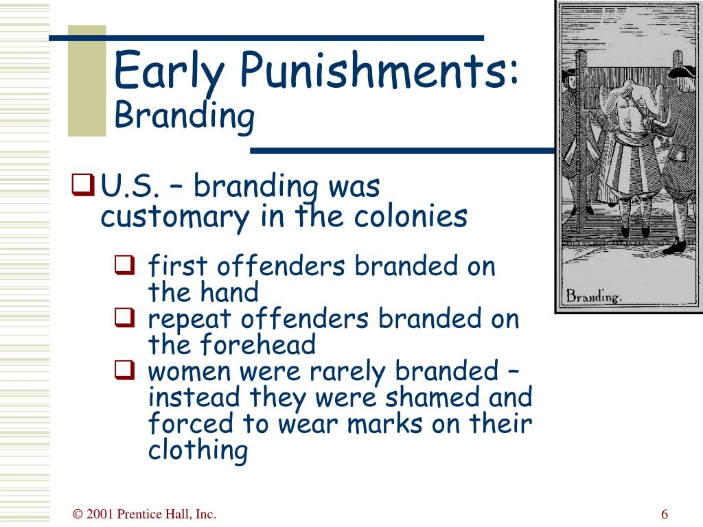 U.S. – branding was customary in the colonies