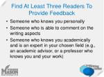 find at least three readers to provide feedback