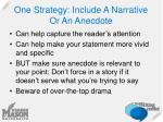 one strategy include a narrative or an anecdote