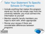 tailor your statement to specific schools or programs