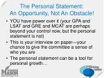 the personal statement an opportunity not an obstacle