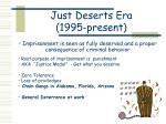 just deserts era 1995 present