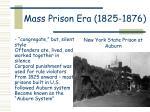mass prison era 1825 1876