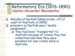 reformatory era 1876 1890 captain alexander maconochie