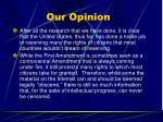 our opinion
