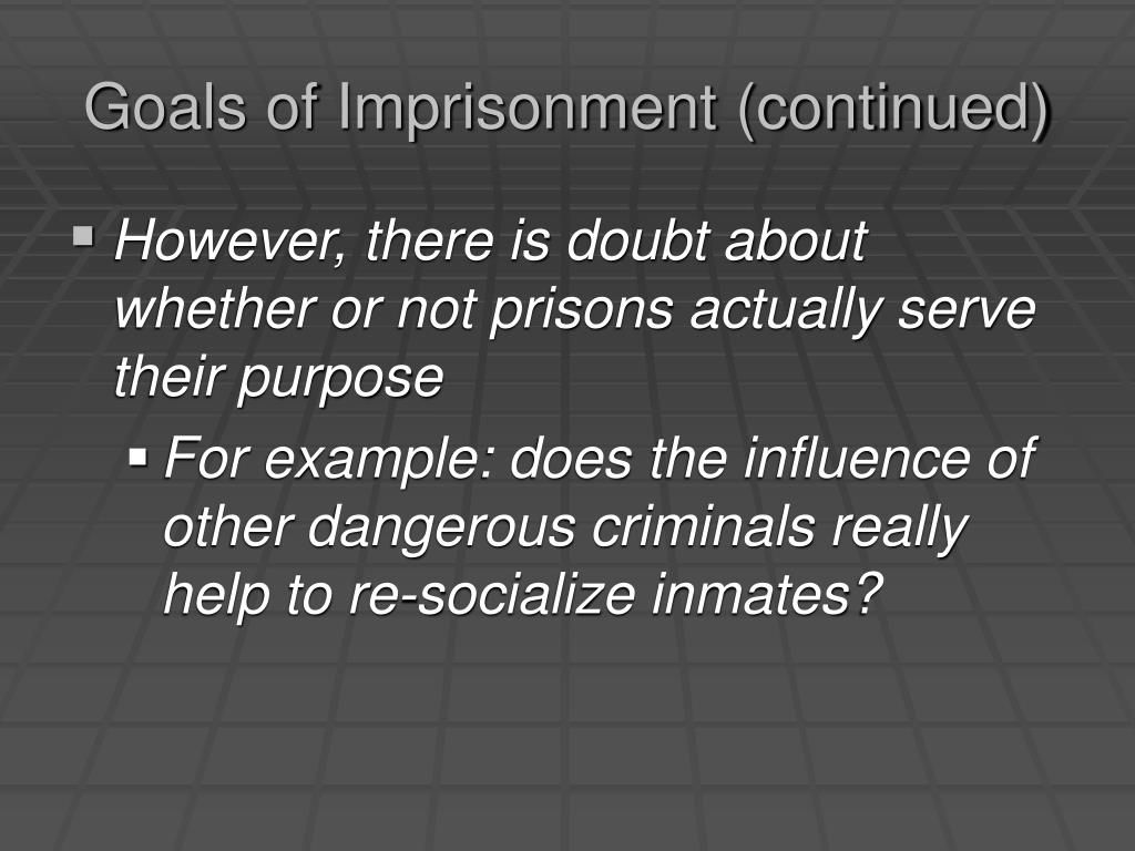 Goals of Imprisonment (continued)