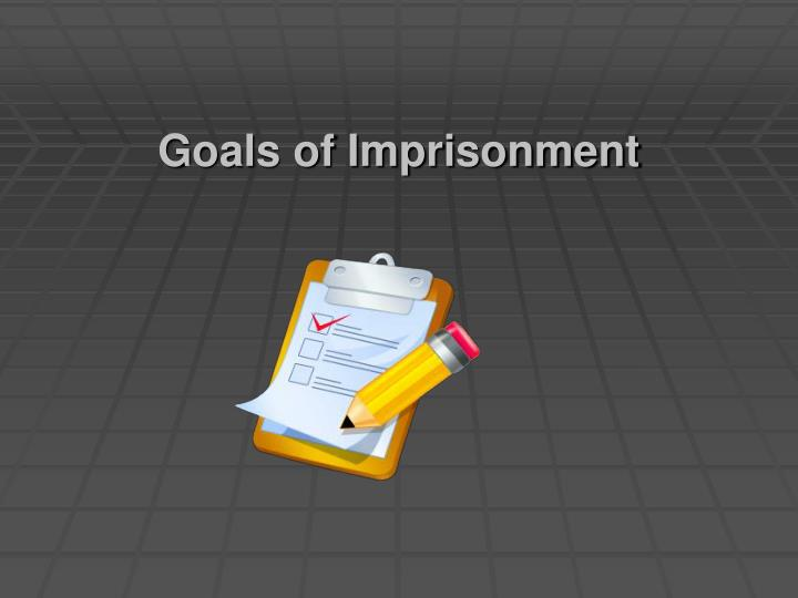 Goals of imprisonment