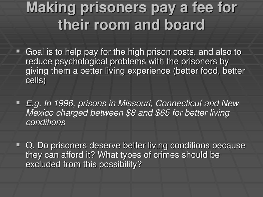 Making prisoners pay a fee for their room and board