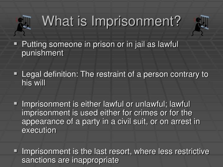 What is imprisonment