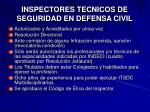inspectores tecnicos de seguridad en defensa civil