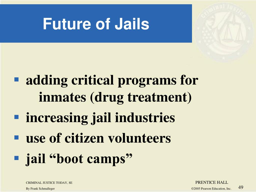 adding critical programs for inmates (drug treatment)