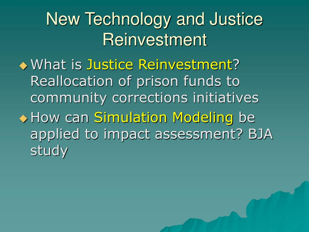 New Technology and Justice Reinvestment