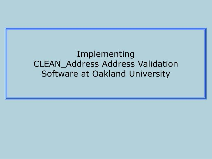 implementing clean address address validation software at oakland university n.