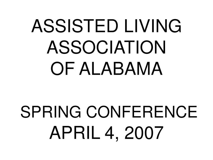 assisted living association of alabama spring conference april 4 2007 n.