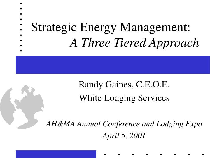 strategic energy management a three tiered approach n.