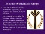 extremist supremacist groups7