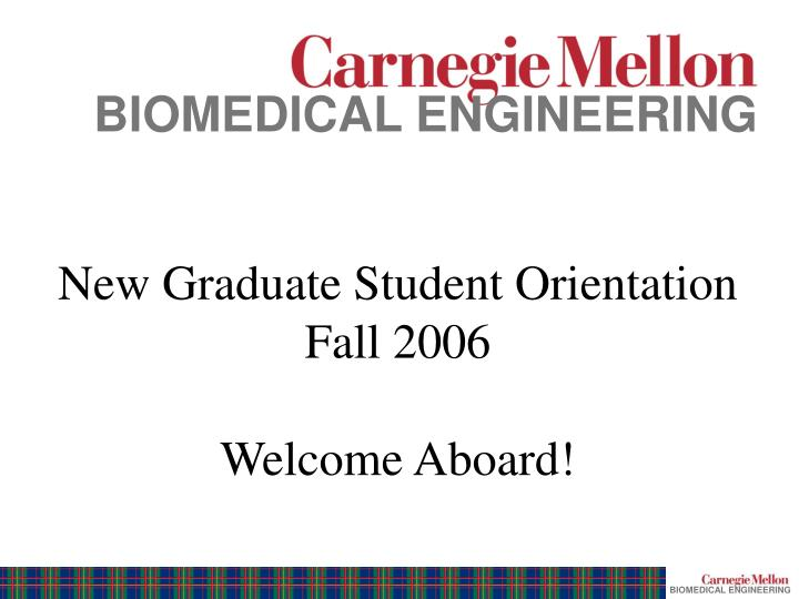 new graduate student orientation fall 2006 welcome aboard n.