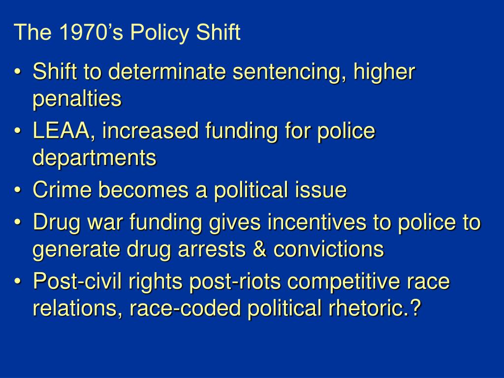 The 1970's Policy Shift