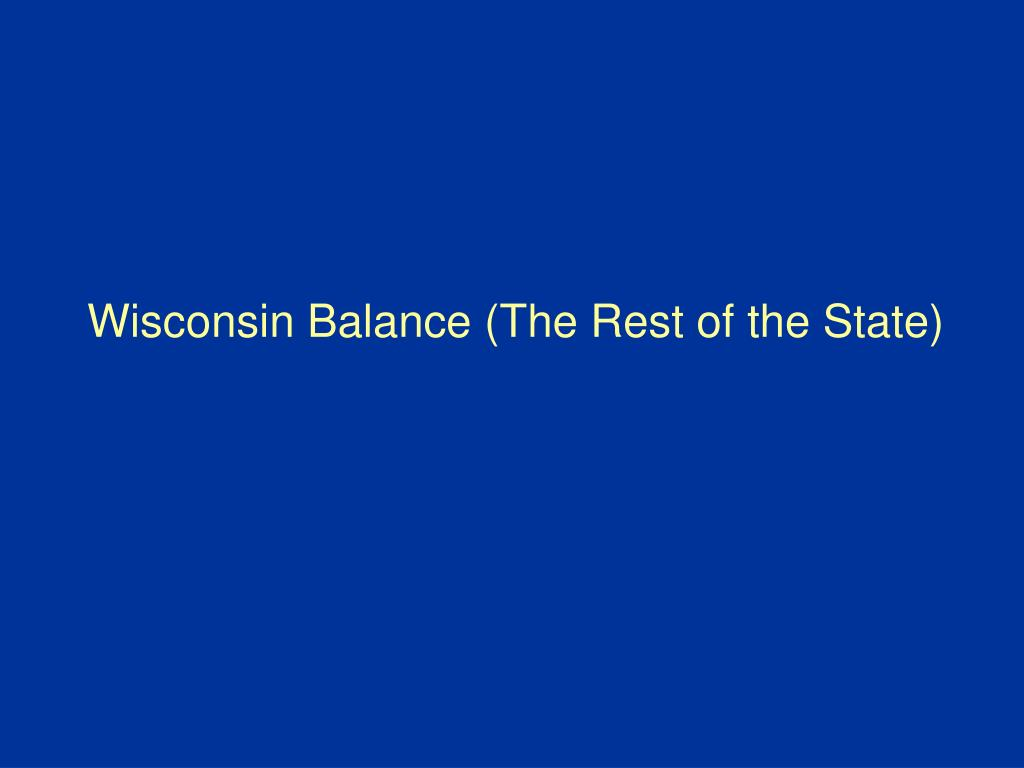 Wisconsin Balance (The Rest of the State)