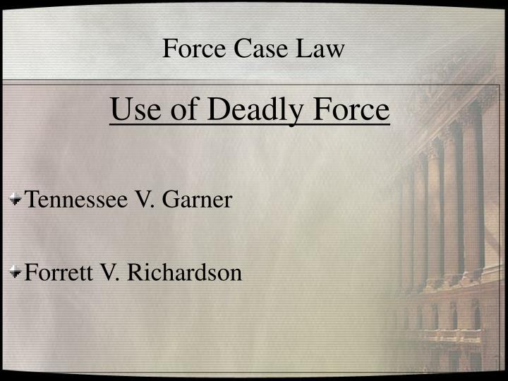 garner v tennessee case Tennessee v garner:  this case note is brought to you for free and open access by law ecommons it has been accepted for inclusion in loyola university chicago law.