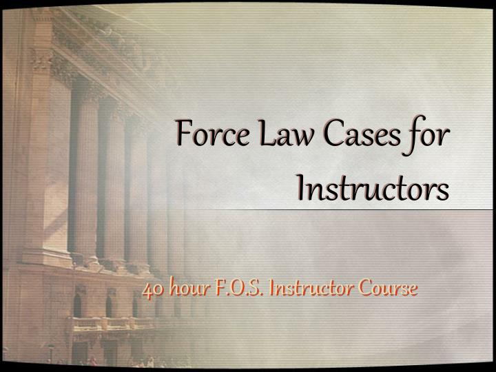 force law cases for instructors n.