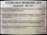 justifiable homicide any person pc 197
