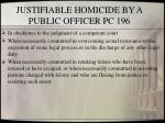 justifiable homicide by a public officer pc 196