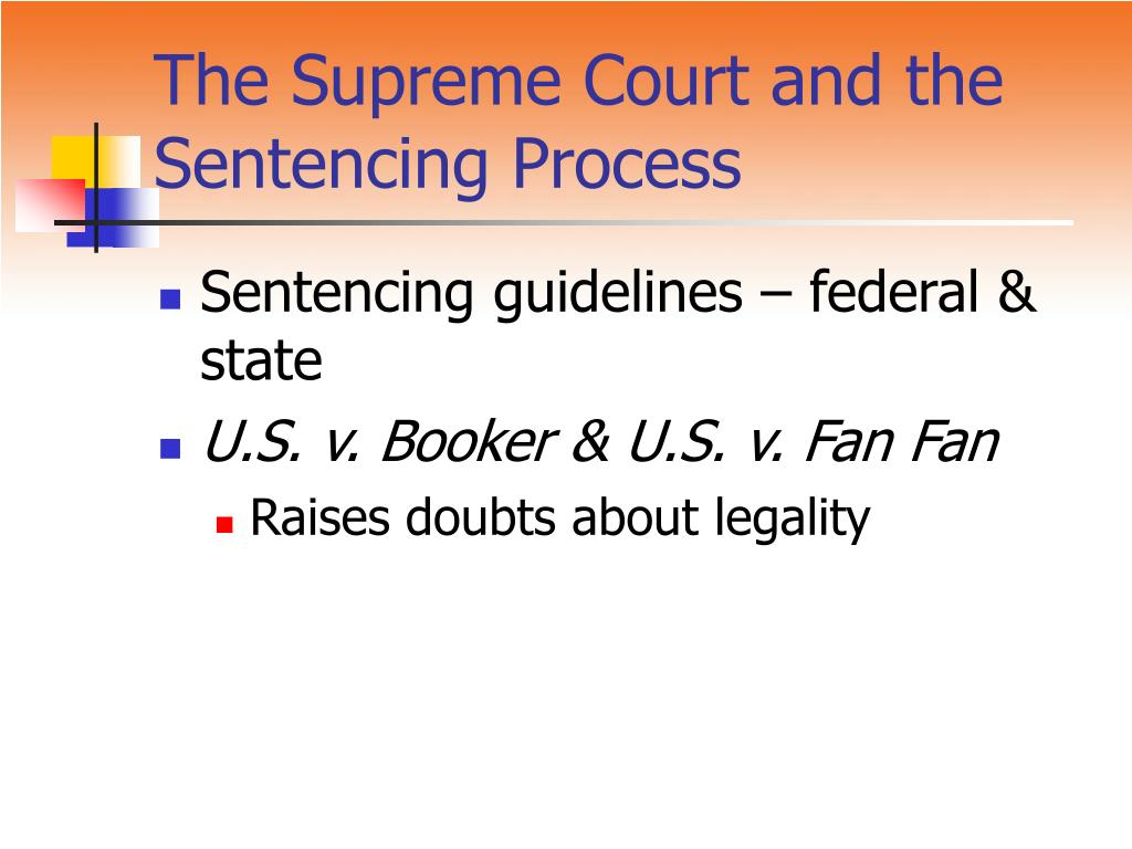 The Supreme Court and the Sentencing Process