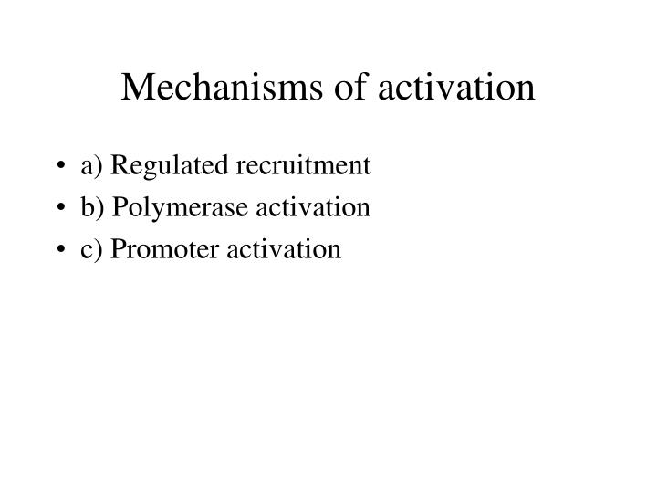 Mechanisms of activation