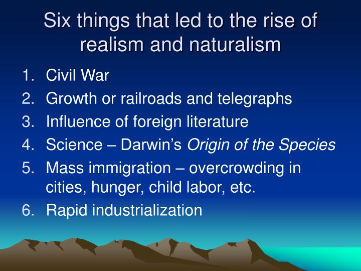 the influence of realism and naturalism
