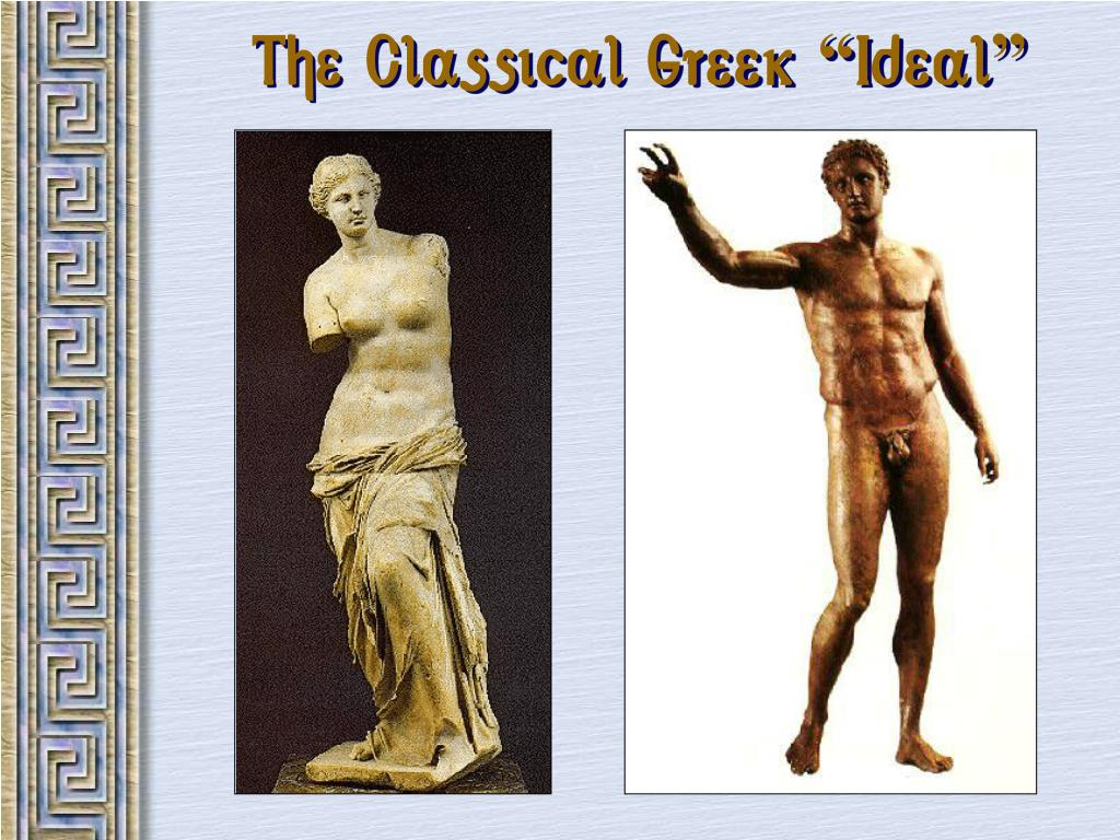 "The Classical Greek ""Ideal"""