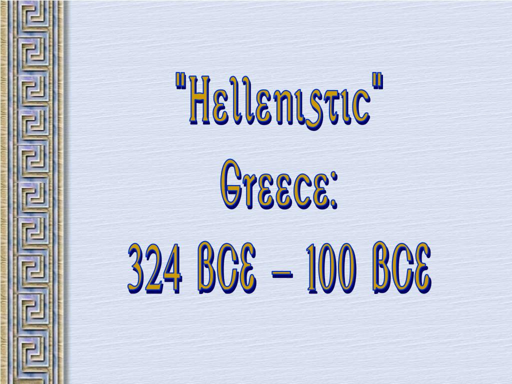 """Hellenistic"""