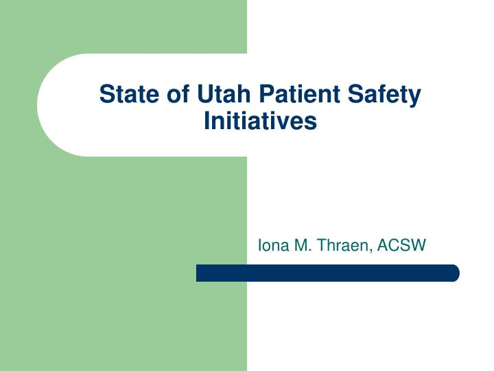 state of utah patient safety initiatives n.