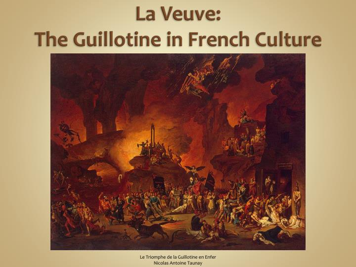la veuve the guillotine in french culture n.