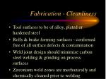 fabrication cleanliness