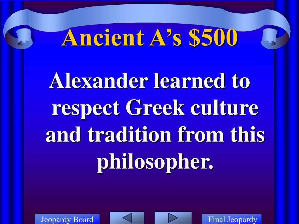 Alexander learned to respect Greek culture and tradition from this philosopher.