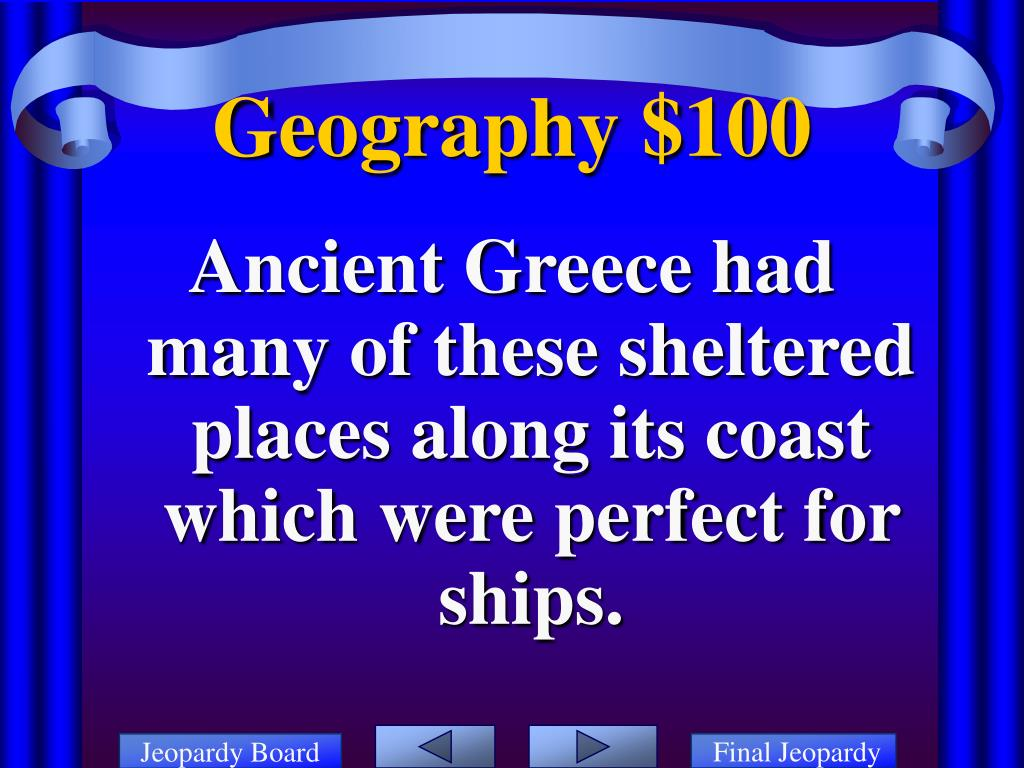 Ancient Greece had many of these sheltered places along its coast which were perfect for ships.