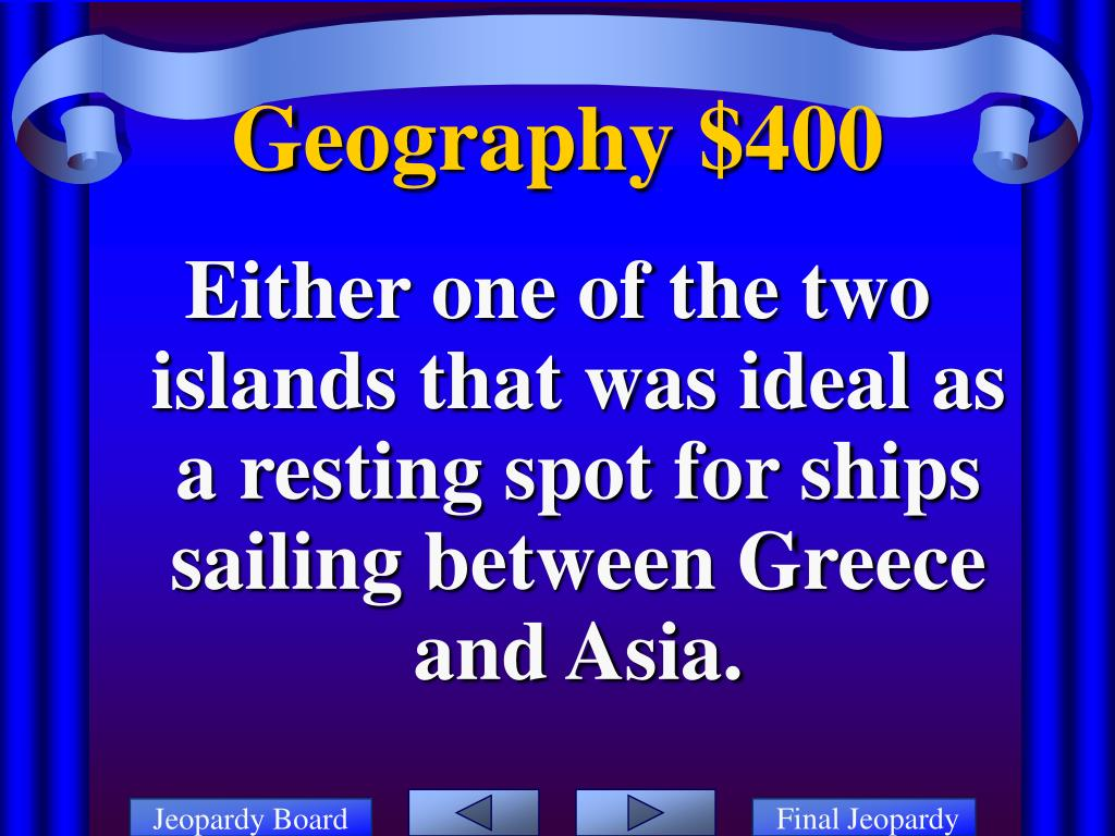 Either one of the two islands that was ideal as a resting spot for ships sailing between Greece and Asia.