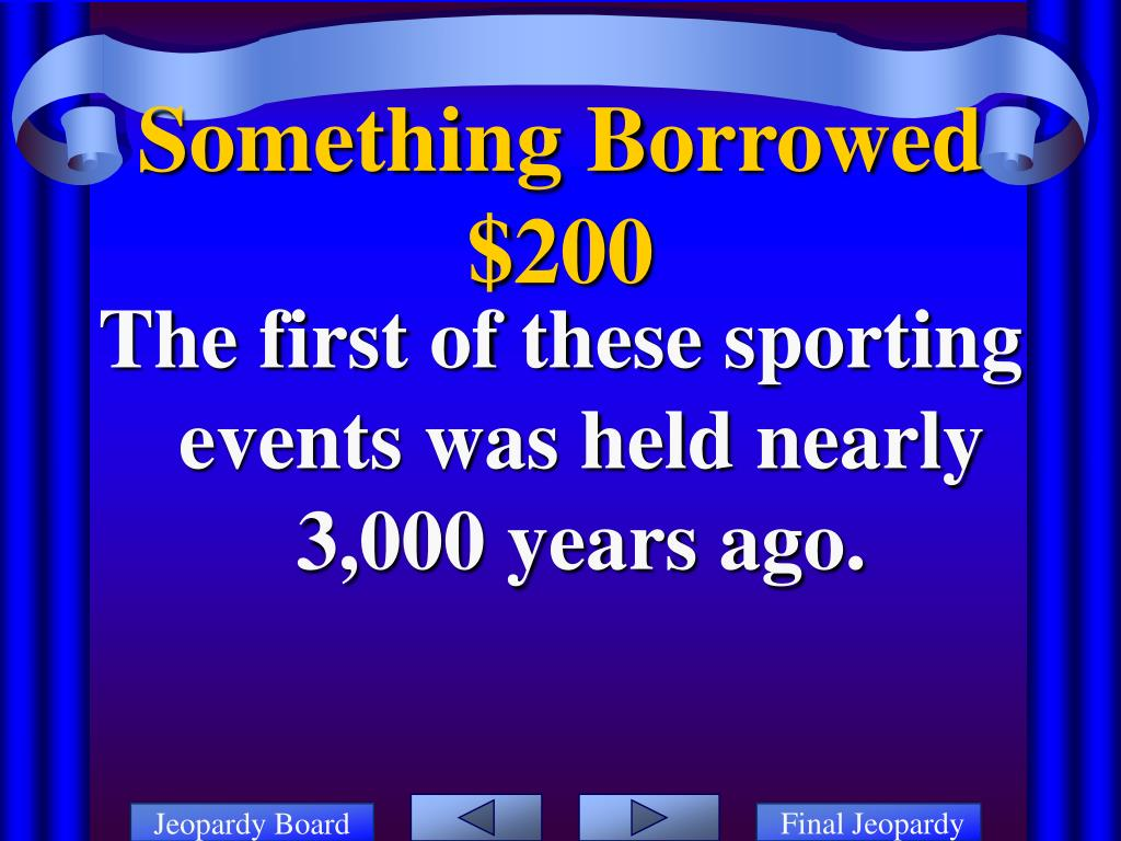 The first of these sporting events was held nearly 3,000 years ago.