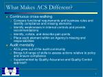 what makes acs different