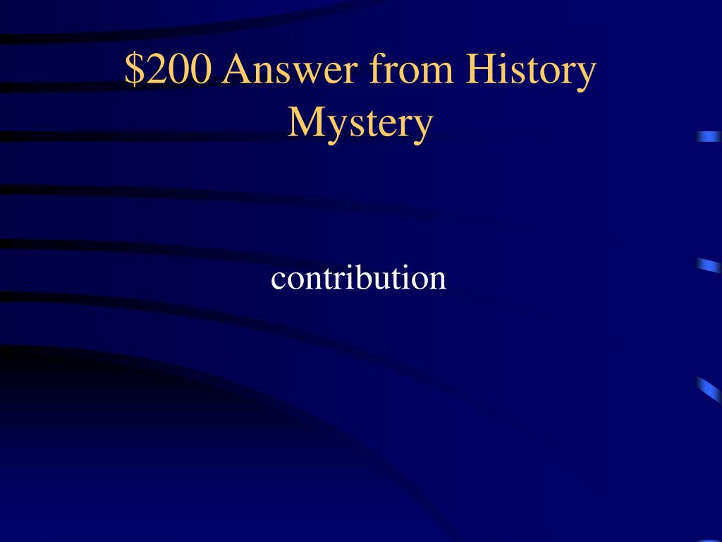 $200 Answer from History Mystery