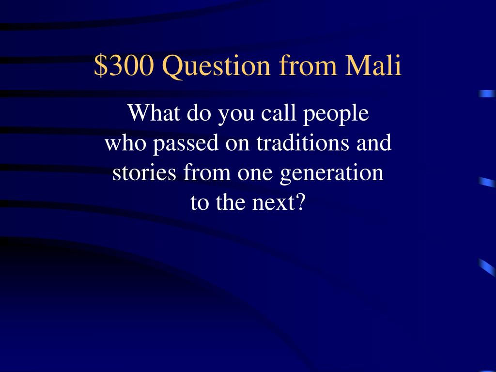 $300 Question from Mali
