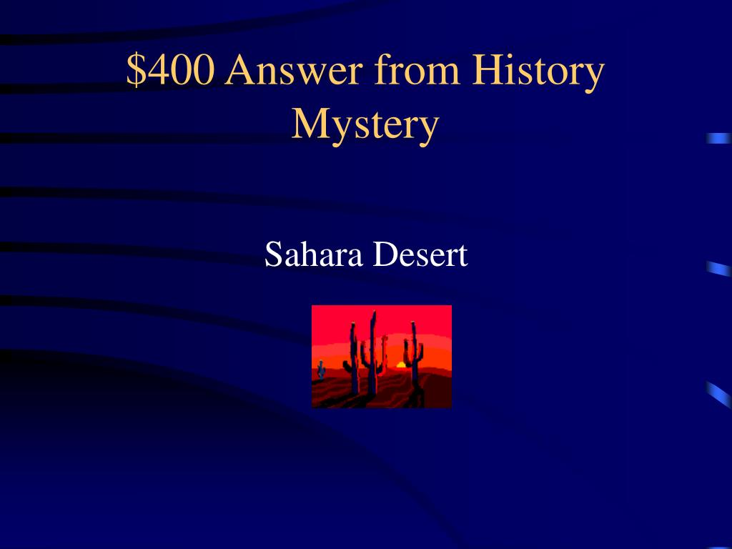 $400 Answer from History Mystery